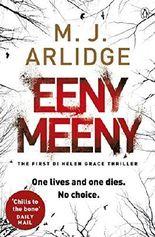 Eeny Meeny: DI Helen Grace 1 by M. J. Arlidge (2014-05-08)