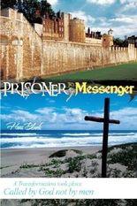 Prisoner to Messenger by Hans Blunk (2012-09-27)