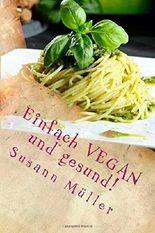 Einfach VEGAN und gesund!: Ein Buch f??r Einsteiger by Susann M??ller (2014-08-30)