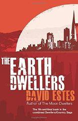 The Earth Dwellers: Volume 4 (The Dwellers Saga) by David Estes (2013-08-30)