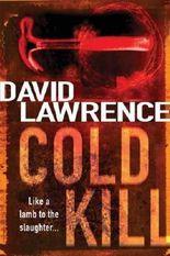 Cold Kill by David Lawrence (2005-05-26)