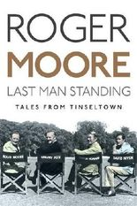 Last Man Standing: Tales from Tinseltown by Sir Roger Moore (2014-09-04)