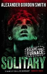 Escape from Furnace 2: Solitary by Alexander Gordon Smith (2013-08-01)