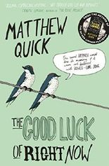The Good Luck of Right Now by Matthew Quick (2015-04-09)