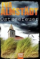 Ostseefeuer: Pia Korittkis zehnter Fall by Eva Almst?¡üdt (2015-03-12)
