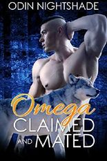 Romance: Omega Claimed and Mated (M/M, Gay Shifter, Paranormal, MPreg Romance) (Alpha and Omega Gay Romance Short Stories Book 1)