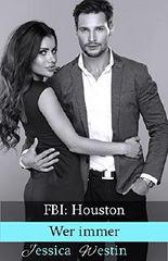 Wer immer (FBI: Houston 2)