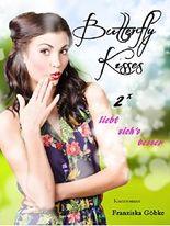 Butterfly Kisses - Liebt sich´s besser