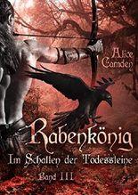 Rabenkönig - Im Schatten der Todessteine: Band 3