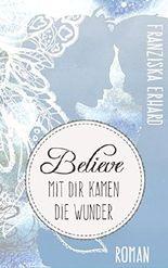 Believe - Mit dir kamen die Wunder (Sammelband)