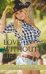 Love without lies (Weaverhill-Reihe 1)