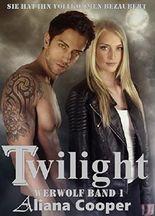Twilight Werwolf - (Twilight Werwolf Band 1)