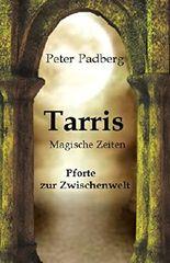 Tarris: Magische Zeiten (Tor zur Zwischenwelt 1)