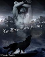 Ein Werwolf zum Erobern: Eric & Rebecka (Prickelnde Werwolf Romance)