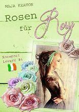 Rosen für Rosy: Liebesroman (Roseport Lovers 4)