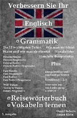 Verbessern Sie Ihr Englisch - Teil 1 - Grammatik, Reisewörterbuch, Vokabeln lernen: die Zeiten, unregelmäßige & regelmäßige Verben, if Sätze, some, any, much, many..