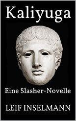 Kaliyuga: Eine Slasher-Novelle