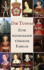 Die Tudors: Eine schrecklich tödliche Familie