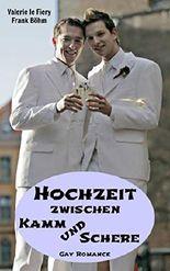 Hochzeit zwischen Kamm und Schere