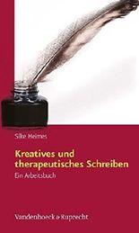 Kreatives und therapeutisches Schreiben: Ein Arbeitsbuch by Silke Heimes (2013-09-18)