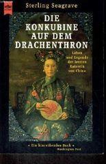 Die Konkubine auf dem Drachenthron: Leben und Legende der letzten Kaiserin von China by Sterling Seagrave (1995-09-05)