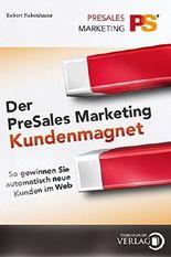 Der PreSales Marketing Kundenmagnet: So gewinnen Sie automatisch neue Kunden im Web by Robert Nabenhauer (2011-05-24)