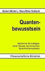 Quantenbewusstsein: Natürliche Grundlagen einer Theorie des evolutiven Quantenbewusstseins by Norbert Wrobel (2014-10-15)