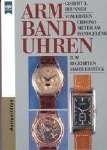 Armbanduhren. Vom ersten Chronometer am Handgelenk zum begehrten Sammlerstück. by Gisbert L. Brunner (1996-10-05)