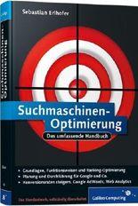 Suchmaschinen-Optimierung: Das umfassende Handbuch (Galileo Computing) by Sebastian Erlhofer (2010-11-28)