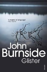 Glister by John Burnside (2009-05-07)