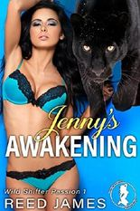 Jenny's Awakening (Wild Shifter Passion 1)(Shifter, Paranormal, Tentacle, Menage, College Erotica)