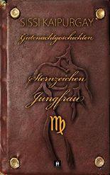 Gutenachtgeschichten: Sternzeichen Jungfrau
