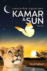 Kamar & Sun: Arabischer Mond - Englische Sonne. Roman