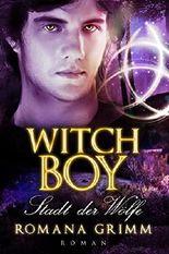 Witch Boy: Stadt der Wölfe (Witch Boy Teil 3)
