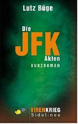 Die JFK-Akten (Virenkrieg Sidelines 1)