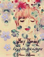 Hey Monday - Frühlingsknospe
