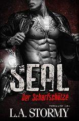 SEAL - Der Scharfschütze: Thriller 18+