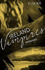 Ireland Vampires - Vergessen