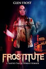 Frostitute: A Twisted Tale of Extreme Horror