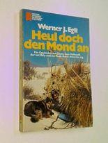 Heul doch den Mond an : d. Geschichte von Dusty, d. Halbwolf, d. mit Billy u.d. Paula durch Amerika zog ; Heyne Nr. 234 ; 9783453542365