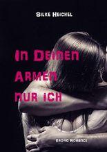 In Deinen Armen nur ich: Erotic Romance
