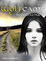 Wolfcamp: 5 Begegnungen