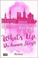 What's up, du dummes Herz ?!: Romance Thriller