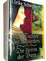 Die Tochter des Salzsieders; Die Herrin der Burg; Zwei Romane in einem Band. Weltbild-Taschenbuch , 9783828986251 , 3828986250