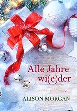 Alle Jahre wi(e)der: Weihnachtsgeschichte
