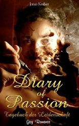 Diary of Passion - Tagebuch der Leidenschaft (Gay Romance)