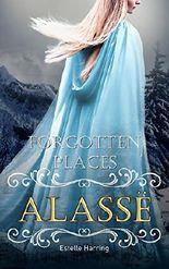 Forgotten Places: Alassë (Band 3)