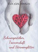 Schneegestöber, Tannenduft und Sternenglitter: Liebesgeschichten zur Weihnachtszeit