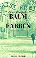 Baumfarben: Weltkrieg – Holocaust - Auschwitz
