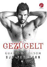 Guards of Folsom: Gezügelt